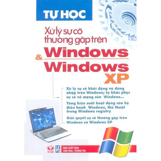 [Download Sách] Tự Học Xử Lý Sự Cố Thường Gặp Trên Windows & Windows XP