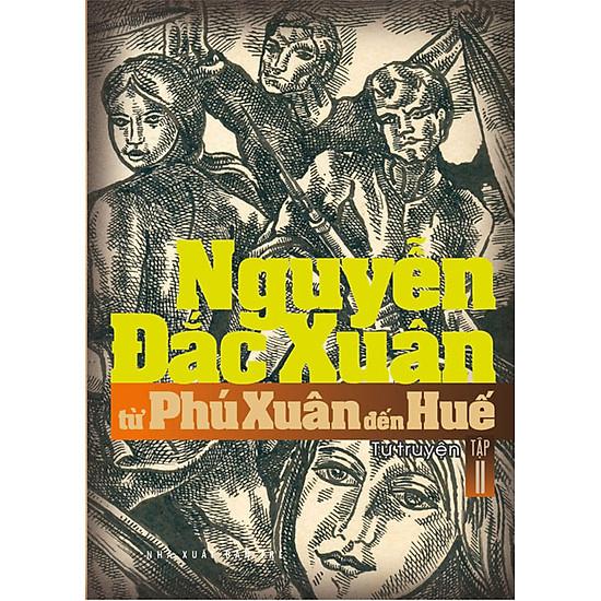 Nguyễn Đắc Xuân – Từ Phú Xuân Đến Huế (Tập 2)