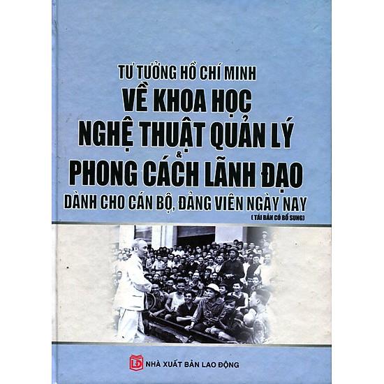 [Download Sách] Tư Tưởng Hồ Chí Minh Về Khoa Học Nghệ Thuật Quản Lý Và Phong Cách Lãnh Đạo
