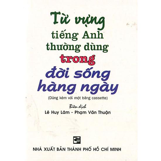 Từ Vựng Tiếng Anh Thường Dùng Trong Đời Sống Hàng Ngày (Sách Bỏ Túi)