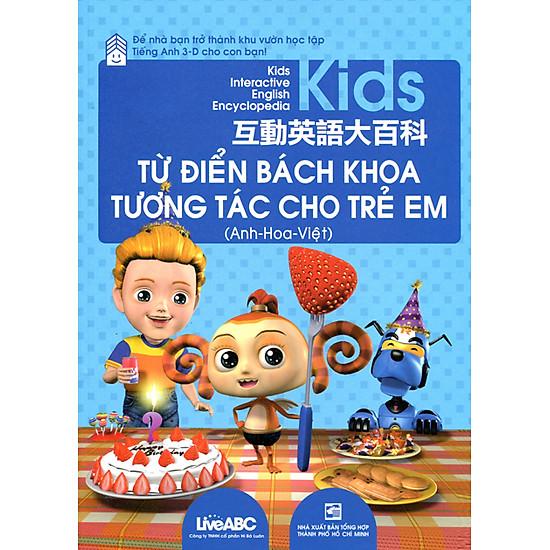 Từ Điển Bách Khoa Tương Tác Cho Trẻ Em (Anh - Hoa - Việt) - Kèm CD