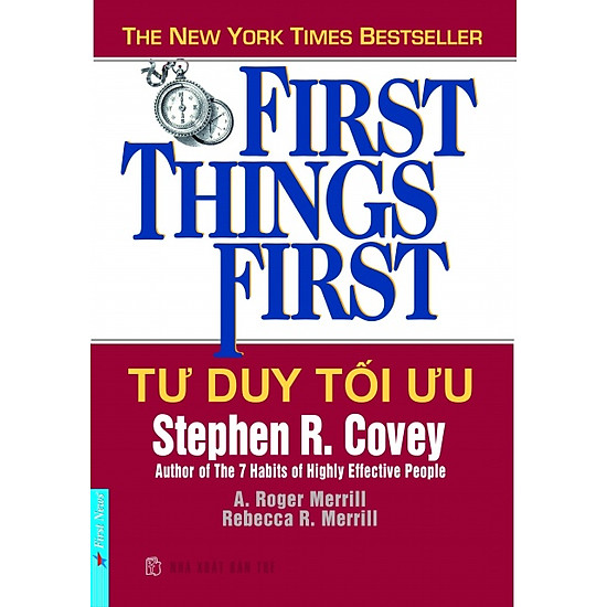 Tư Duy Tối Ưu – First Things First (Tái Bản)