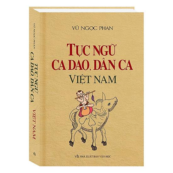 Tục Ngữ, Ca Dao, Dân Ca Việt Nam (Tái Bản)