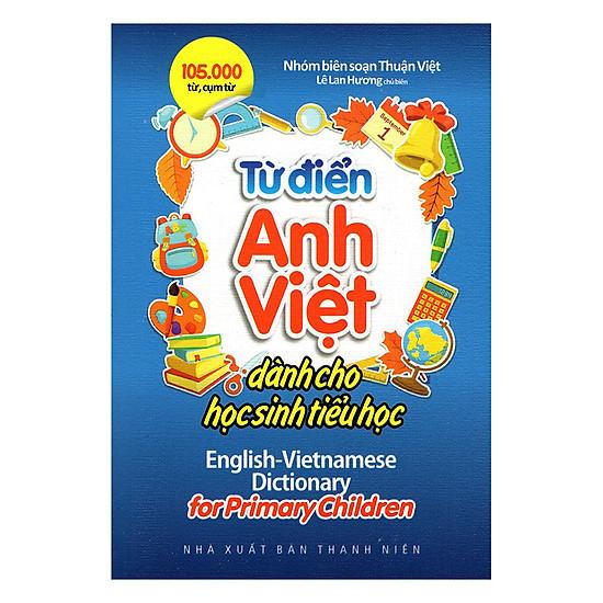 [Download Sách] Từ Điển Anh - Việt Dành Cho Học Sinh Tiểu Học