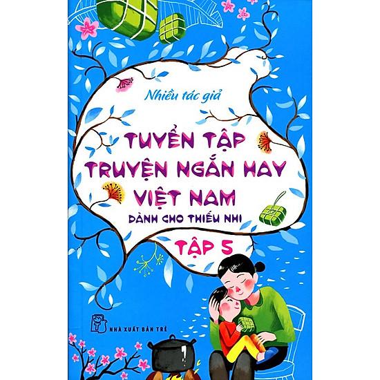 Tuyển Tập Truyện Ngắn Hay Việt Nam Dành Cho Thiếu Nhi (Tập 5) – Tái Bản 2014