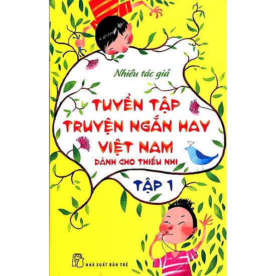 Tuyển Tập Truyện Ngắn Hay Việt Nam Dành Cho Thiếu Nhi (Tập 1) – Tái Bản 2014
