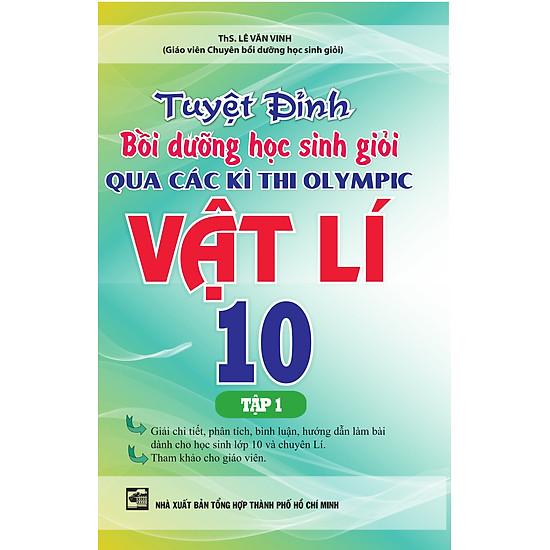 Tuyệt Đỉnh Bồi Dưỡng Học Sinh Giỏi Qua Các Kì Thi Olympic Vật Lí 10 (Tập 1)