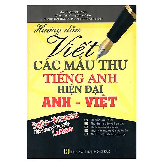 Hướng Dẫn Viết Các Mẫu Thư Tiếng Anh Hiện Đại Anh - Việt