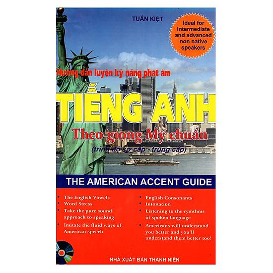 Hình ảnh download sách Hướng Dẫn Luyện Kỹ Năng Phát Âm Tiếng Anh Theo Giọng Mỹ Chuẩn