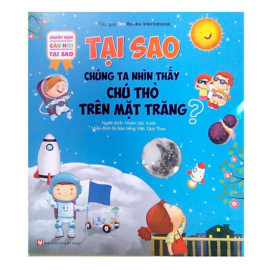 [Download Sách] Mười Vạn Câu Hỏi Tại Sao - Tại Sao Chúng Ta Nhìn Thấy Chú Thỏ Trên Mặt Trăng?