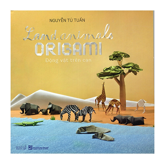 Land Animals Origami – Động Vật Trên Cạn (Sách Nghệ Thuật Gấp Giấy)