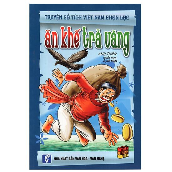 [Download Sách] Truyện Cổ Tích Việt Nam Chọn Lọc - Ăn Khế Trả Vàng