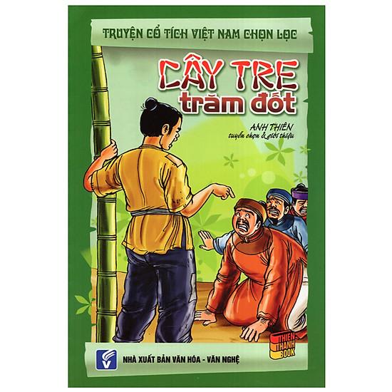 [Download Sách] Truyện Cổ Tích Việt Nam Chọn Lọc - Cây Tre Trăm Đốt