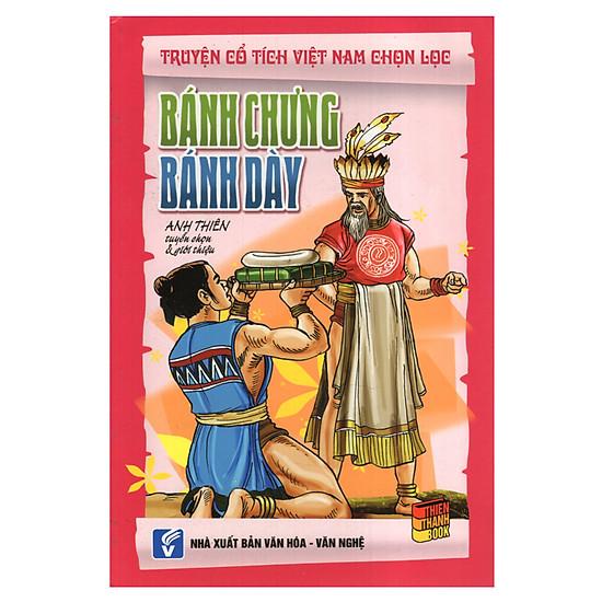 Truyện Cổ Tích Việt Nam Chọn Lọc - Bánh Chưng Bánh Dày