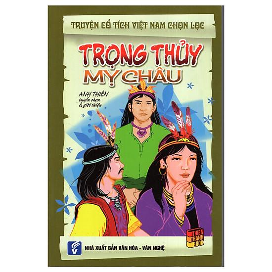 Truyện Cổ Tích Việt Nam Chọn Lọc - Trọng Thủy Mỵ Châu