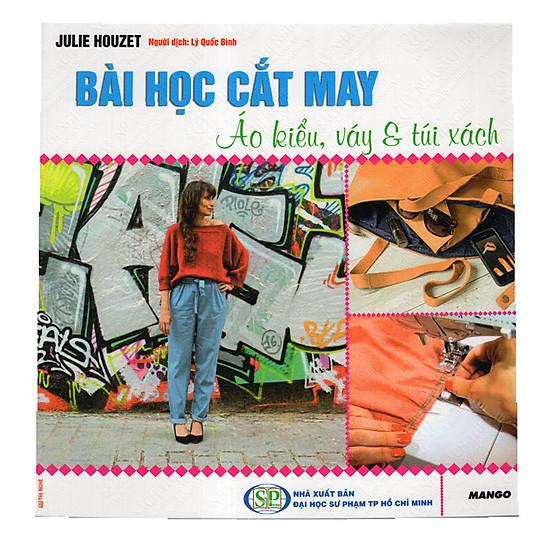[Download Sách] Bài Học Cắt May - Áo Kiểu, Váy Và Túi Xách