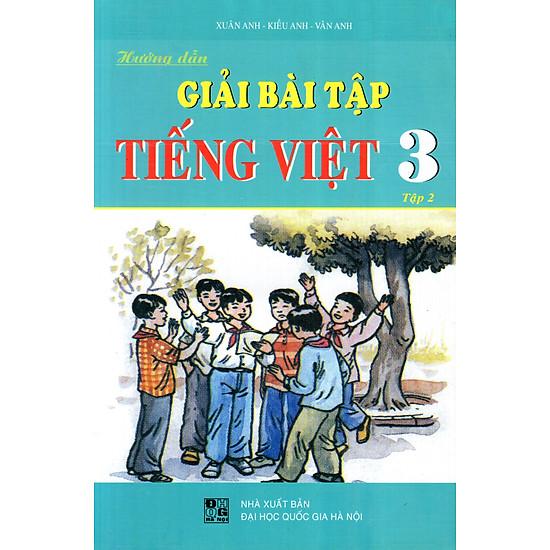 [Download Sách] Hướng Dẫn Giải Bài Tập Tiếng Việt Lớp 3 (Tập 2)