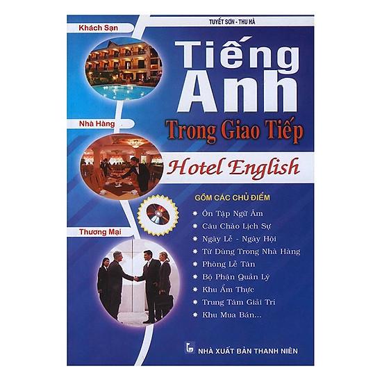 Tiếng Anh Trong Giao Tiếp Khách Sạn - Nhà Hàng - Thương Mại