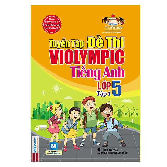 Tuyển Tập Đề Thi Violympic Tiếng Anh Lớp 5 – Tập 1 (Kèm Audio Tại App MCBooks)