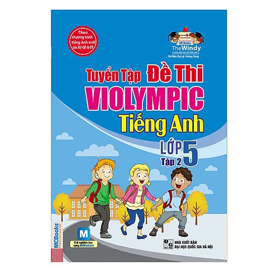 Tuyển Tập Đề Thi Violympic Tiếng Anh Lớp 5 – Tập 2 (Kèm Audio Tại App MCBooks)