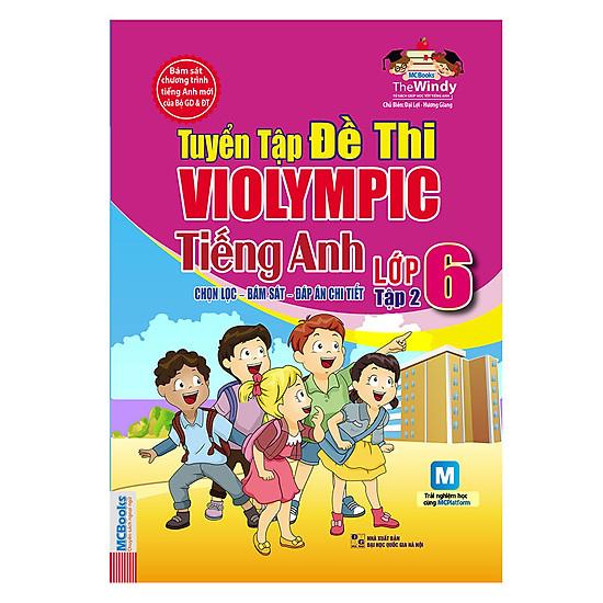 Tuyển Tập Đề Thi Violympic Tiếng Anh Lớp 6  – Tập 2 (Kèm Audio Tại App MCBooks)
