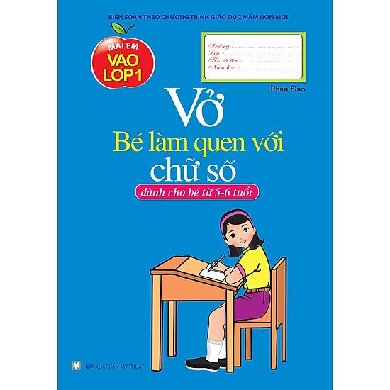 Vở Bé Làm Quen Với Chữ Số (Dành Cho Bé Từ 5 – 6 Tuổi)