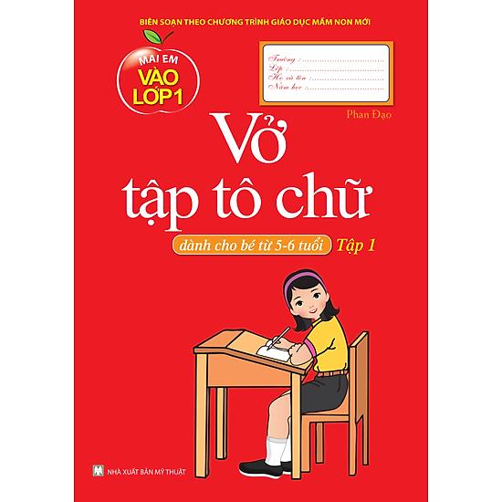 Vở Tập Tô Chữ – Tập 1 (Dành Cho Bé Từ 5 – 6 Tuổi)