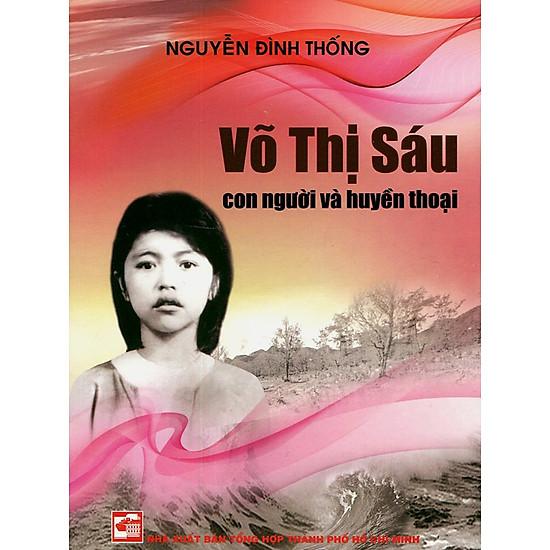 Download sách Võ Thị Sáu - Con Người Và Huyền Thoại