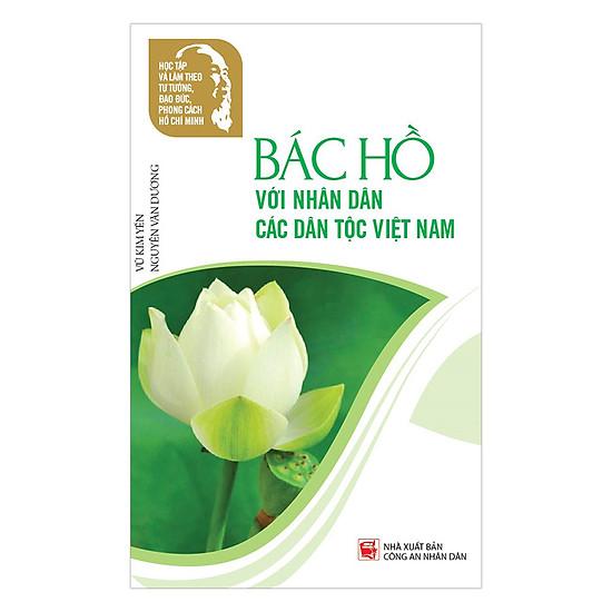 [Download Sách] Học Tập Và Làm Theo Tư Tưởng, Đạo Đức, Phong Cách Hồ Chí Minh – Bác Hồ Với Nhân Dân Các Dân Tộc Việt Nam