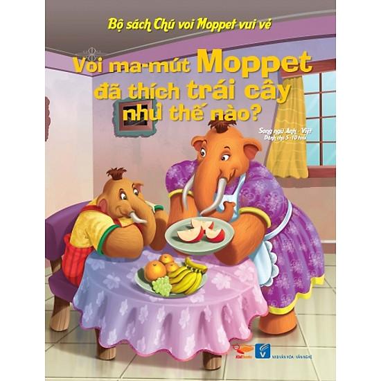 Bộ Sách Chú Voi Moppet Vui Vẻ – Voi Ma-mut Moppet Đã Thích Trái Cây Như Thế Nào?