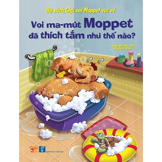 Bộ Sách Chú Voi Moppet Vui Vẻ – Voi Ma-mut Moppet Đã Thích Tắm Như Thế Nào?