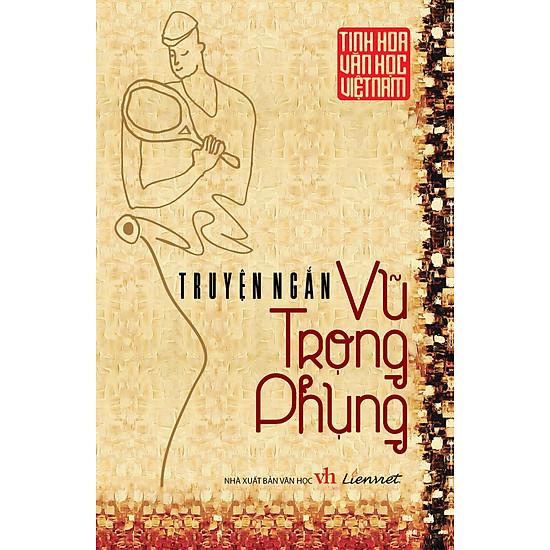 Tinh Hoa Văn Học Việt Nam – Truyện Ngắn Nguyễn Công Hoan