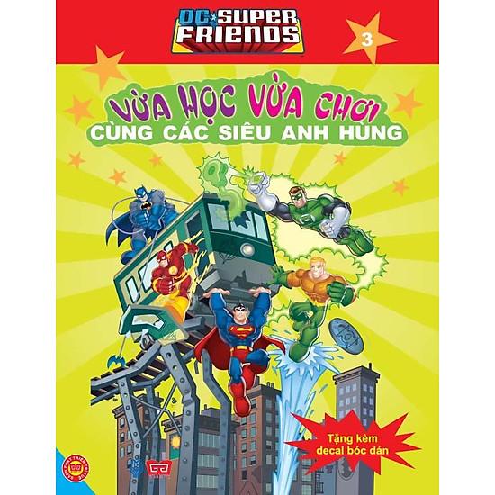 [Download Sách] Dc. Super Friends - Vừa Học Vừa Chơi Cùng Các Siêu Anh Hùng T3