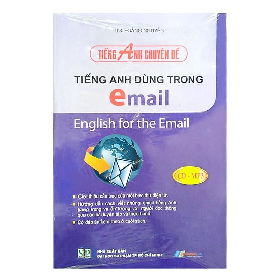 Tiếng Anh Chuyên Đề - Tiếng Anh Dùng Trong Email (Kèm CD)