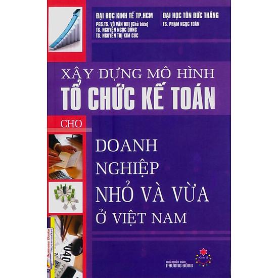 Xây Dựng Mô Hình Tổ Chức Kế Toán Cho Doanh Nghiệp Nhỏ Và Vừa Ở Việt Nam