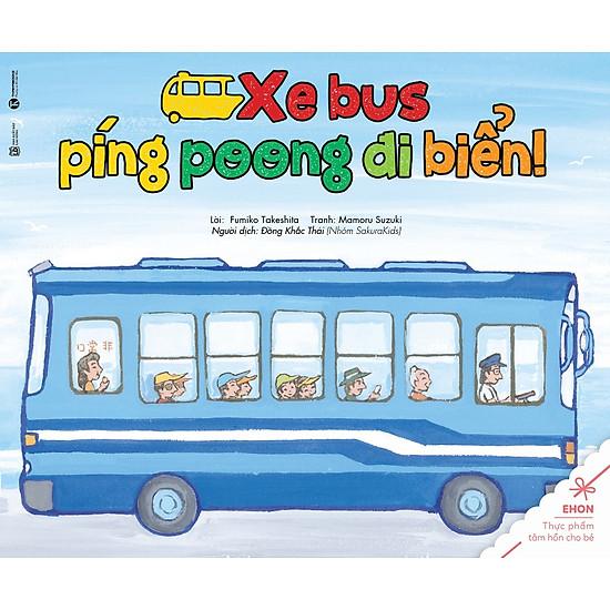 Ehon – Thực Phẩm Tâm Hồn Cho Bé – Xe Bus Píng Poong Đi Biển