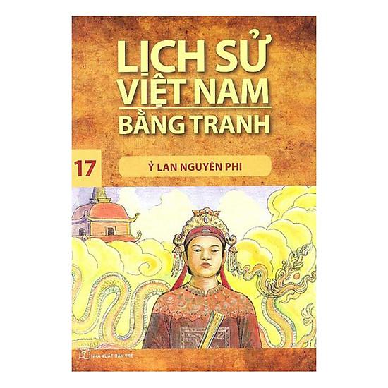 Lịch Sử Việt Nam Bằng Tranh (Tập 17): Ỷ Lan Nguyên Phi (Tái Bản 2017)