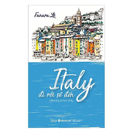 [Download sách] Italy, Đi Rồi Sẽ Đến