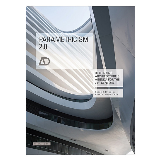 [Download Sách] Parametricism 2.0 - Rethinking Architecture's Agenda For The 21st Century