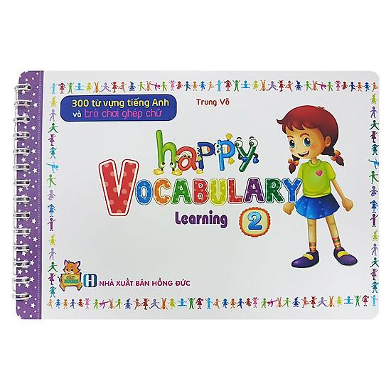 [Download sách] 300 Từ Vựng Tiếng Anh Và Trò Chơi Ghép Chữ - Happy Vocabulary - Learning 2