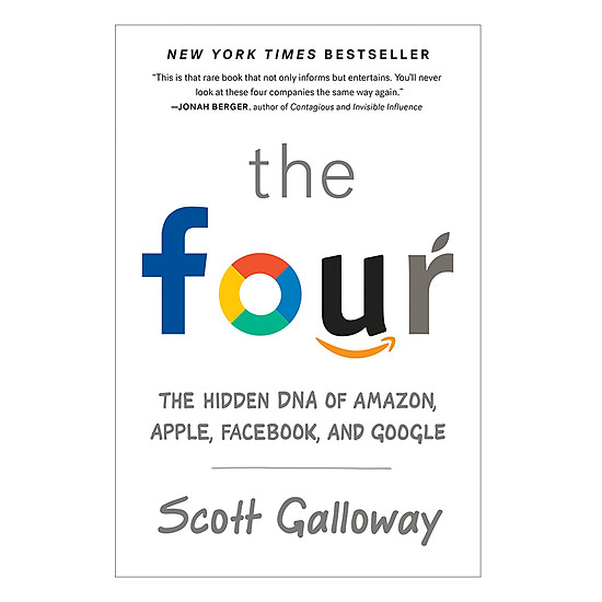 [Download Sách] The Four: The Hidden DNA Of Amazon, Apple, Facebook, And Google