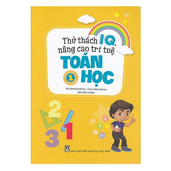 [Download sách] Thử Thách IQ, Nâng Cao Trí Tuệ - Toán Học (Tập 1)