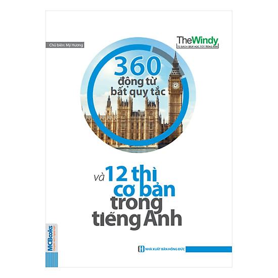 [Download sách] 360 Động Từ Bất Quy Tắc Và 12 Thì Cơ Bản Trong Tiếng Anh