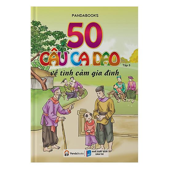 50 Câu Ca Dao Về Tình Cảm Gia Đình - Tập 3