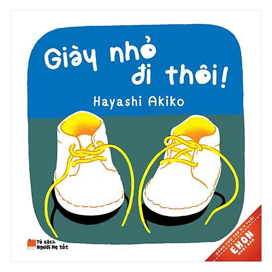 Ehon Nhật Bản - Giày Nhỏ Đi Thôi (Tái Bản)