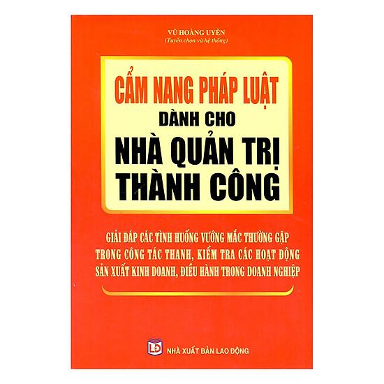 Cẩm Nang Pháp Luật Dành Cho Nhà Quản Trị Thành Công