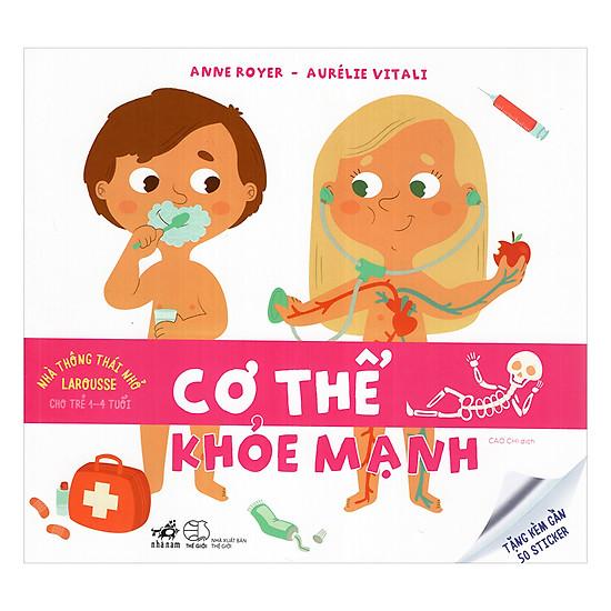 Nhà Thông Thái Nhỏ Larousse Cho Trẻ 1-4 Tuổi: Cơ Thể Khỏe Mạnh