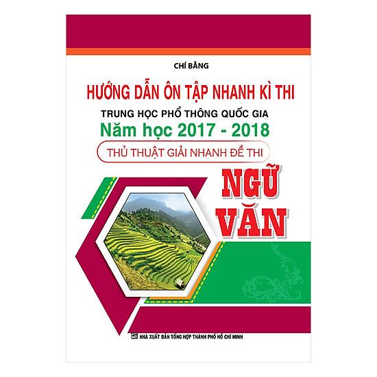 Hướng Dẫn Ôn Tập Nhanh Kì Thi THPTQG Năm Học 2017-2018 - Ngữ Văn