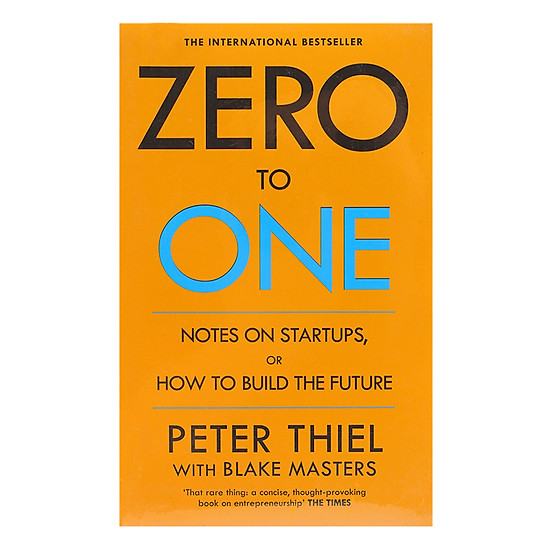 [Download sách] Zero To One: Notes On Start Ups, Or How To Build The Future