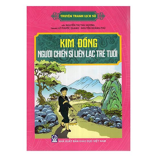 Truyện Tranh Lịch Sử - Kim Đồng Người Chiến Sĩ Liên Lạc Trẻ Tuổi